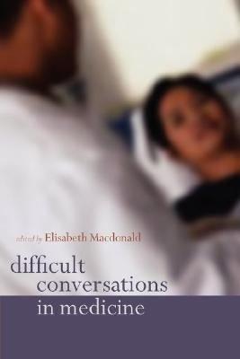 Difficult Conversations in Medicine