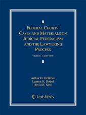 Federal Courts: Cases and Materials on Judicial Federalism and the Lawyering Process: Edition 3