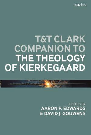 T T Clark Companion to the Theology of Kierkegaard