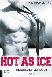 Hot as Ice - Heißkalt verlobt
