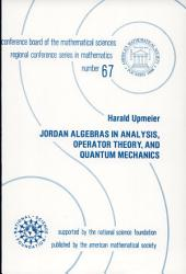 Jordan Algebras in Analysis, Operator Theory, and Quantum Mechanics: Issue 67