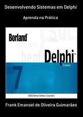 Desenvolvendo Sistemas Em Delphi 7