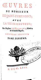 Œuvres de Monsieur de Saint-Évremond: Volume 6