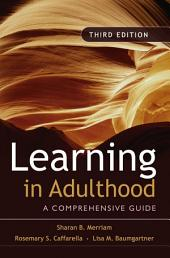Learning in Adulthood: A Comprehensive Guide, Edition 3