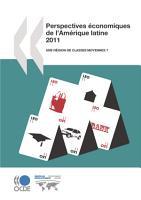 Perspectives   conomiques de l Am  rique latine 2011 Une r  gion de classes moyennes   PDF