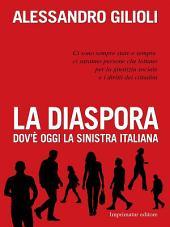 La diaspora: Dov'è oggi la sinistra italiana