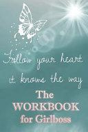 The Workbook for Girlboss: Ein Journal, Notizbuch Und Workbook F