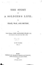 The Story of a Soldier's Life: Or, Peace, War, and Mutiny