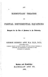 An Elementary Treatise on Partial Differential Equations: Designed for the Use of Students in the University