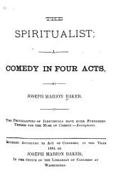 The Spiritualist: A Comedy in Four Acts