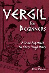 Vergil for Beginners: A Dual Approach to Early Vergil Study