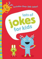 Lots of Jokes for Kids