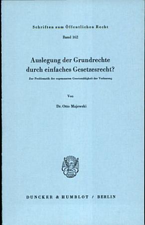 Auslegung der Grundrechte durch einfaches Gesetzesrecht  PDF