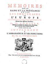 Mémoire sur le rang et la préséance entre les souverains de l'Europe et entre leurs ministres représentans, suivant leurs différens caractères ...