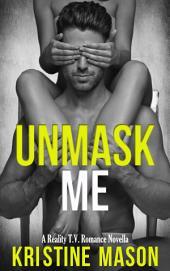 Unmask Me: Reality T.V. Romance Novella