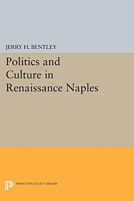 Politics and Culture in Renaissance Naples