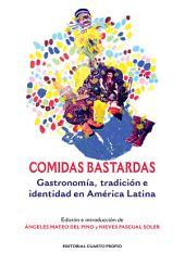 Comidas bastardas: Gastronomía, tradición e identidad en América Latina