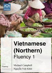 Vietnamese (Northern) Fluency 1 (Ebook + mp3): Glossika Mass Sentences
