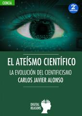 El ateísmo científico: La evolución del cientifismo