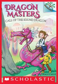 Call Of The Sound Dragon  A Branches Book  Dragon Masters  16