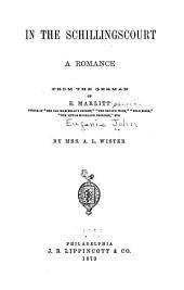 In the Schillingscourt: A Romance from the German of E. Marlitt