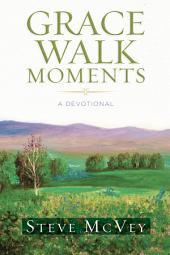 Grace Walk Moments: A Devotional