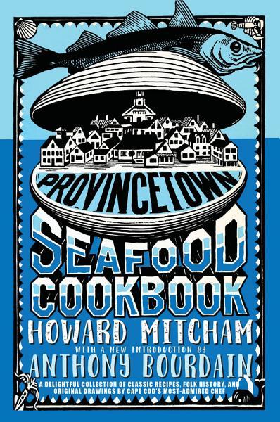 Download Provincetown Seafood Cookbook Book