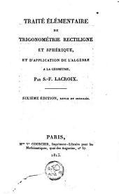 Traité élémentaire de trigonométrie rectiligne et sphérique, et d'application de l'algèbre à la géométrie