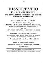 Dissertatio inauguralis juridica de testamentis publicis ex codice hodierno ordinandis