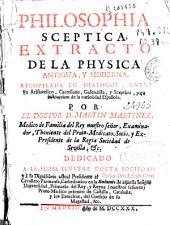 Philosophia sceptica: extracto de la physica antigua y moderna, recopilada en dialogos...