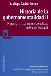 Historia de la gubernamentalidad II: Filosofía, cristianismo y sexualidad en Michel Foucault