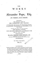 The Works of Alexander Pope, Esq., in Verse and Prose: Containing the Principal Notes of Drs. Warburton and Warton : in Ten Volumes, Volume 10