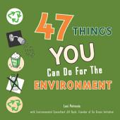 47 Things You Can Do for the Environment