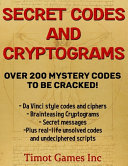 Secret Codes and Cryptograms Over 200 Mystery Codes To Be Cracked