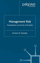 Risk Management: The Bottleneck is at the Top of the Bottle