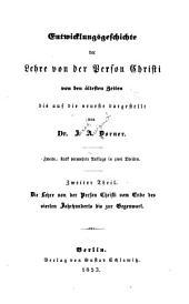 Entwicklungsgeschichte der lehre von der person Christi von den ältesten zeiten bis auf die neueste: Bände 3-4