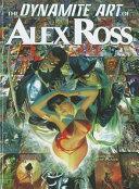 The Dynamite Art of Alex Ross PDF