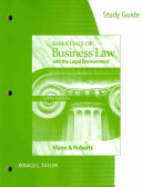 Study Guide for Mann Roberts Essentials of Business Law and the Legan Environment  10th Book