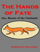 The Hands of Fate Plus Beasts of the Outlands