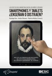 Los efectos del marketing digital en niños y jóvenes. Smartphones y tablets ¿enseñan o distraen?