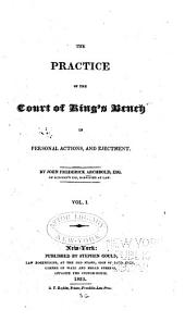 The practice of the Court of King's Bench in personal actions, and ejectment: Volume 1