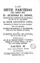 Las siete partidas del Sabio Rey D. Alfonso el Nono, 3: copiadas de la edición de Salamanca del año 1555 que publicó el Señor Gregorio López
