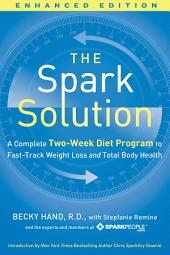 The Spark Solution (Enhanced Edition): A Complete Two-Week Diet Program to Fast-Track Weight Loss and Total Body Health