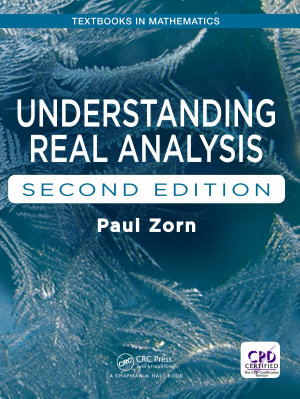 Understanding Real Analysis  Second Edition