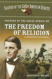 Shapers of the Great Debate on the Freedom of Religion: A Biographical Dictionary