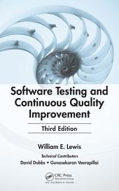 Software Testing and Continuous Quality Improvement, Third Edition: Edition 3