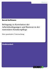 Befragung zu Korrelation der Arbeitsbedingungen und Burnout in der stationären Krankenpflege: Eine quantitative Untersuchung
