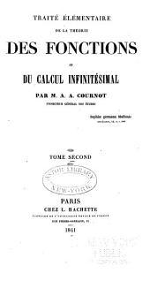 Traité élémentaire de la théorie des fonctions et du calcul infinitésimal: Volume2