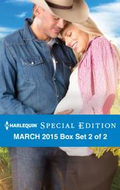 Harlequin Special Edition March 2015 - Box Set 2 of 2: A Conard County Baby\The Bachelor's Baby Dilemma\Her Perfect Proposal