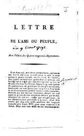 """Lettre de l'Ami du Peuple aux Fédérés des quatre-vingt-trois départemens. [Reprinted from no. 677 of """"L'Ami du Peuple,"""" 9 August, 1792.]"""